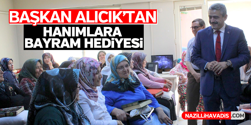 Başkan Alıcık'tan hanımlara bayram hediyesi