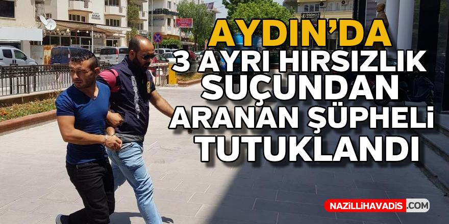 Aydın'da hırsızlık suçundan aranan şüpheli tutuklandı