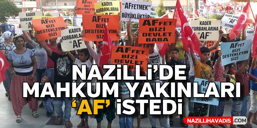 Nazilli'de mahkum yakınları 'AF' istedi