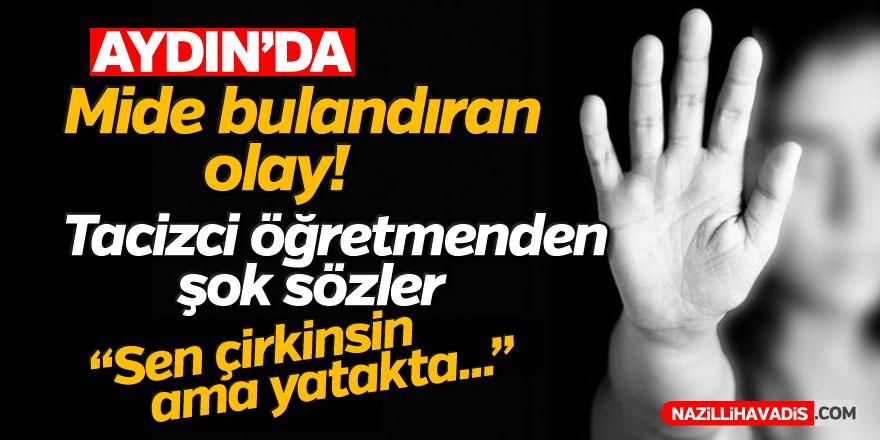 Aydın'da tacizci öğretmene soruşturma açıldı