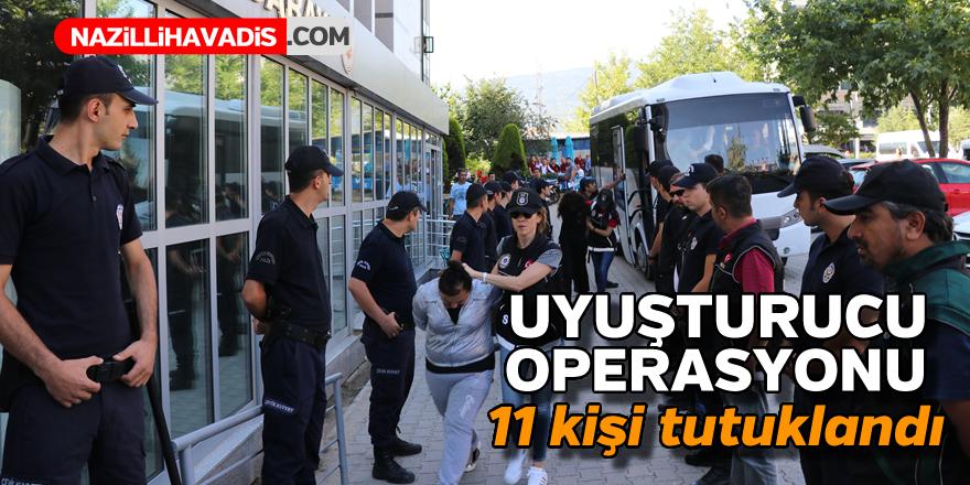 Uyuşturucu operasyonu ! 11 kişi tutuklandı