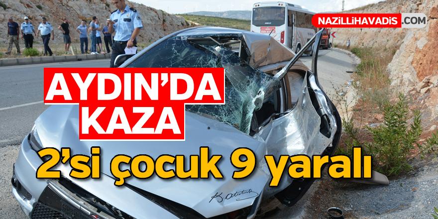 Aydın'da kaza; 2'si çocuk 9 yaralı