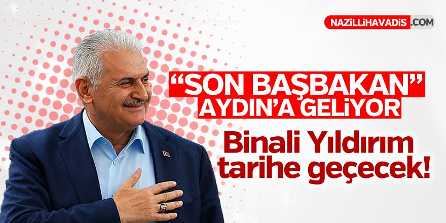 """""""SON BAŞBAKAN"""" Aydın'a geliyor"""
