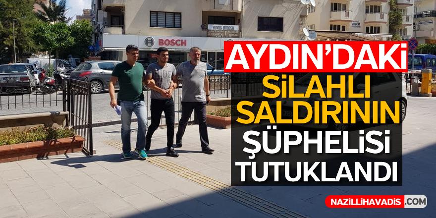 Aydın'daki silahlı saldırının şüphelisi tutuklandı