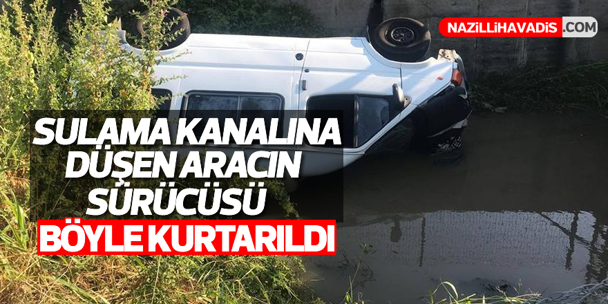 Aydın'da sulama kanalına düşen aracın sürücüsü böyle kurtarıldı
