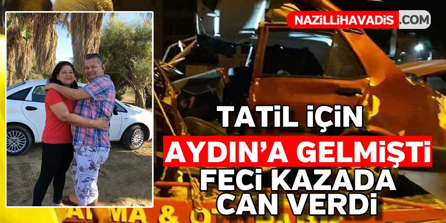 Tatil için Aydın'a gelmişti feci kazada can verdi