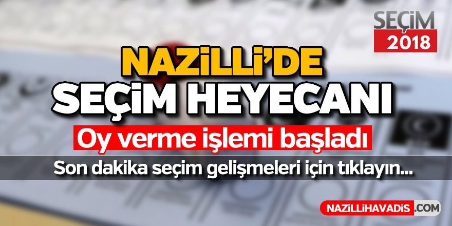 Nazilli'de anlık seçim gelişmeleri