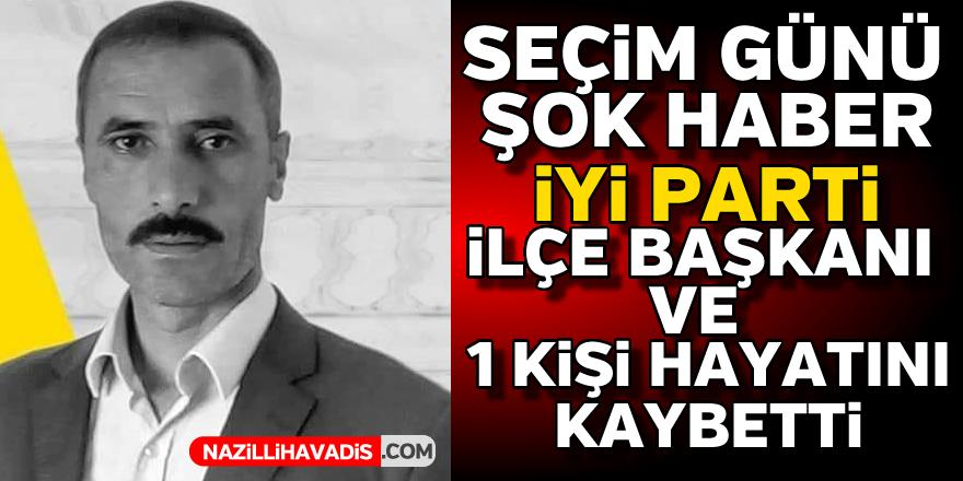 Seçime kan bulaştı! İYİ Parti İlçe Başkanı ve bir vatandaş öldürüldü