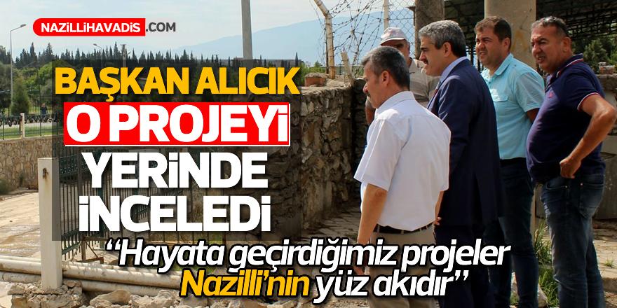 Başkan Alıcık o projeyi yerinde inceledi