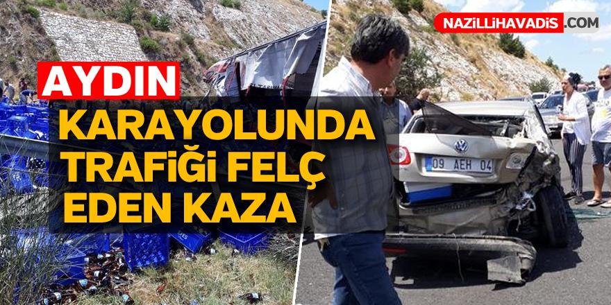 Aydın Karayolu'nda trafiği felç eden kaza