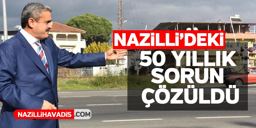 Nazilli'deki 50 yıllık sorun çözüldü