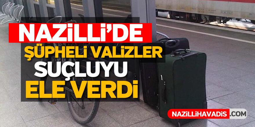 Nazilli'de şüpheli valizler suçluyu ele verdi