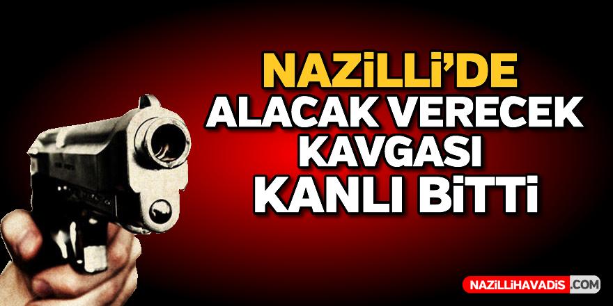Nazilli'de alacak verecek kavgası kanlı bitti