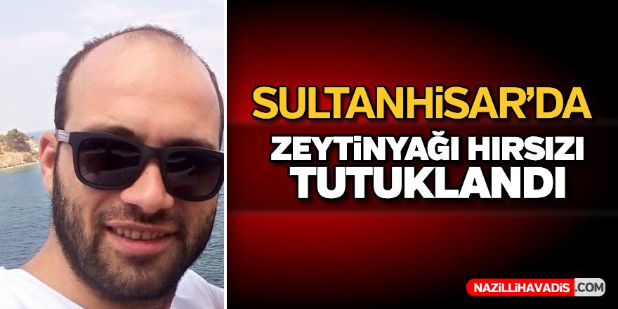 Sultanhisar'da zeytinyağı hırsızı tutuklandı