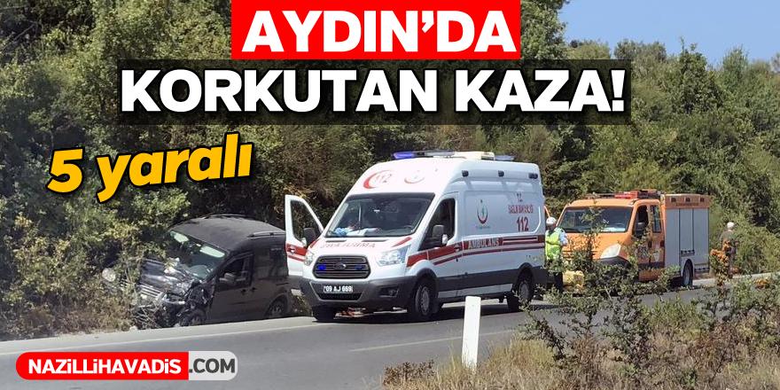 Aydın'da kaza: 5 yaralı