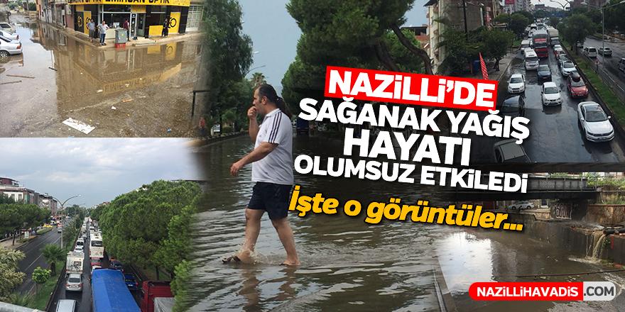 Nazilli'de sağanak yağış hayatı olumsuz etkiledi