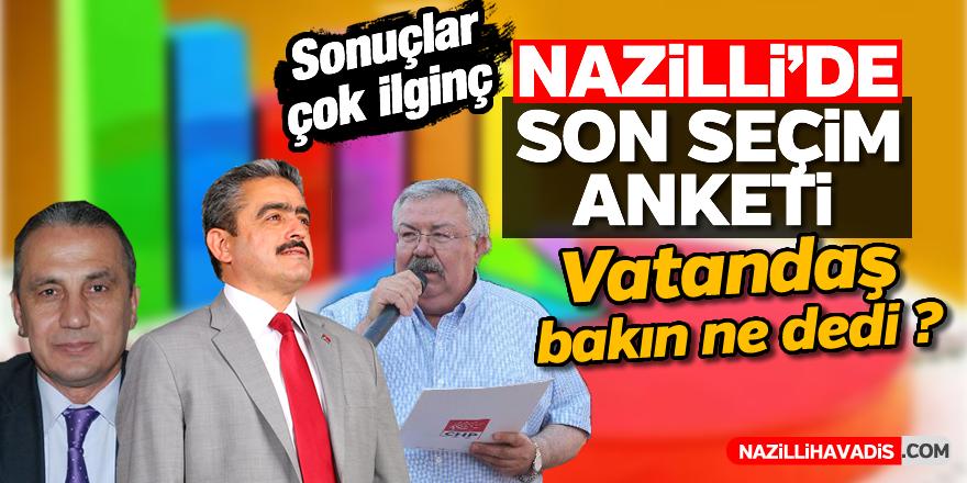 Nazilli'de son seçim anketi
