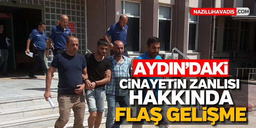 Aydın'daki cinayetin zanlısı hakkında flaş gelişme