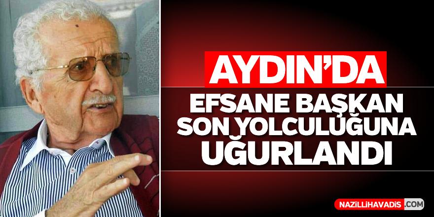 Aydın'da efsane başkan hayatını kaybetti