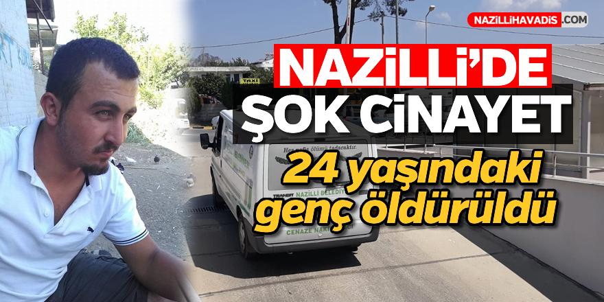 Nazilli'de şok cinayet