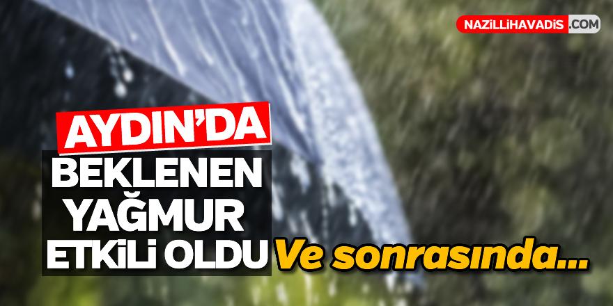 Aydın'da beklenen yağmur etkili oldu
