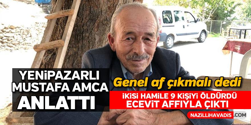 Yenipazarlı Mustafa Amca anlattı