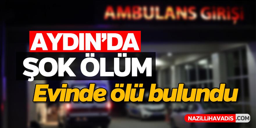 Aydın'da şok ölüm!