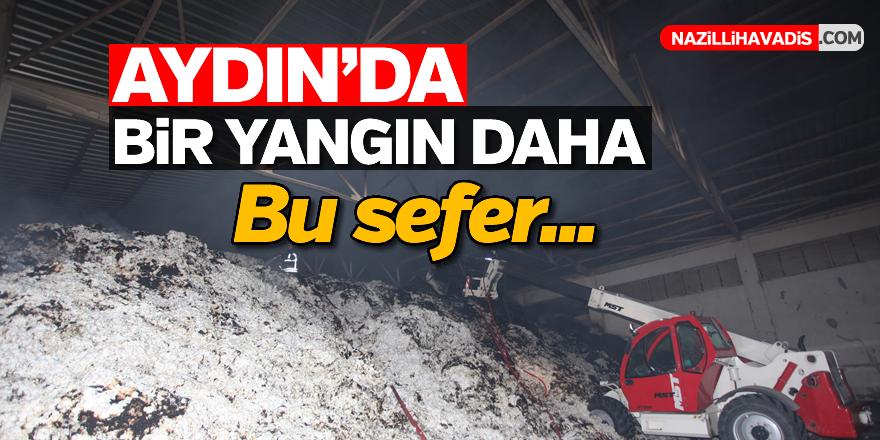 Aydın'da pamuk alım deposunda yangın