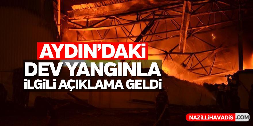 Aydın'daki dev yangınla ilgili açıklama geldi