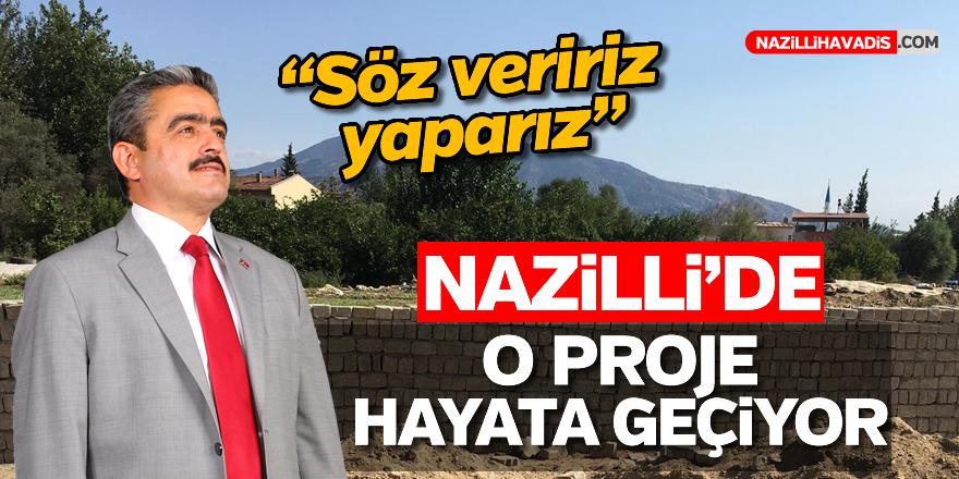 Nazilli'de o proje hayata geçiyor
