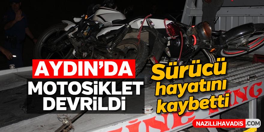 Aydın'da motosiklet devrildi: 1 ölü