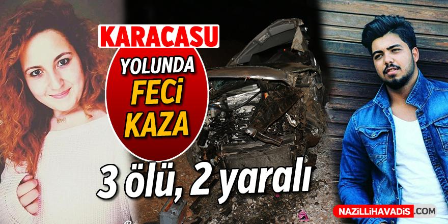 Karacasu yolunda feci kaza; 3 ölü, 2 yaralı