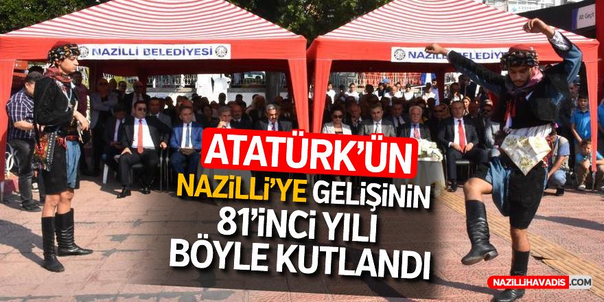 Atatürk'ün Nazilli'ye gelişinin 81'inci yılı kutlandı