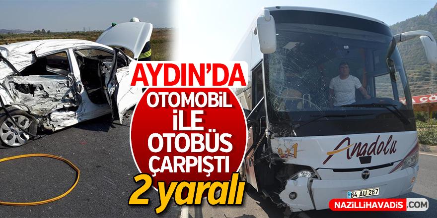 Aydın'da otomobil ile otobüs çarpıştı