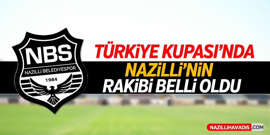 Türkiye Kupası'nda Nazilli'nin rakibi belli oldu