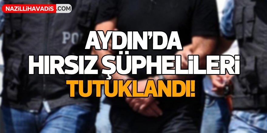 Aydın'da Hırsız Şüphelileri Tutuklandı!