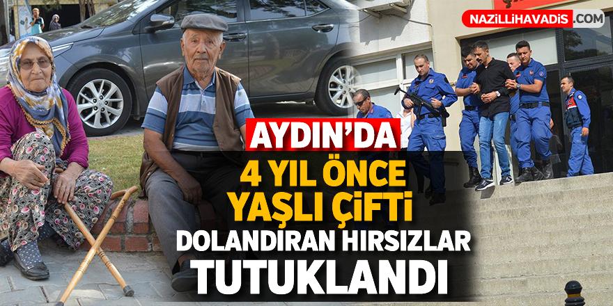 Aydın'da yaşlı çifti dolandıran hırsızlar tutuklandı