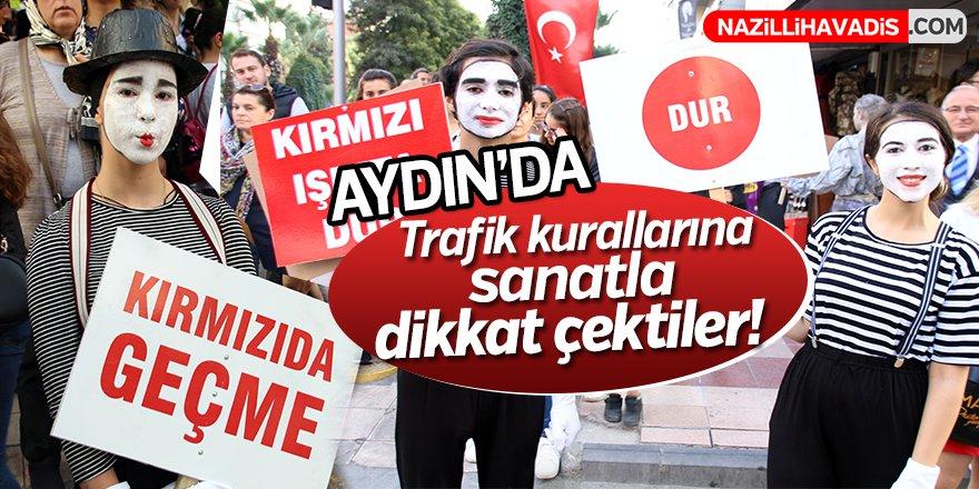 Aydın'da Trafik kurallarına sanatla dikkat çektiler