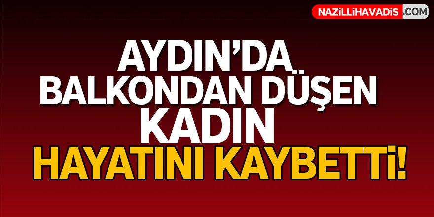 Aydın'da balkondan düşen kadın öldü