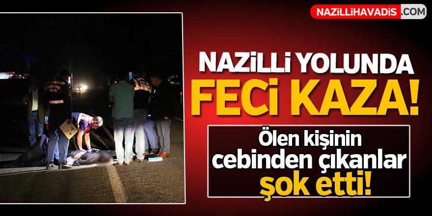 Nazilli'de kamyonet yaya çarptı: 1 ölü