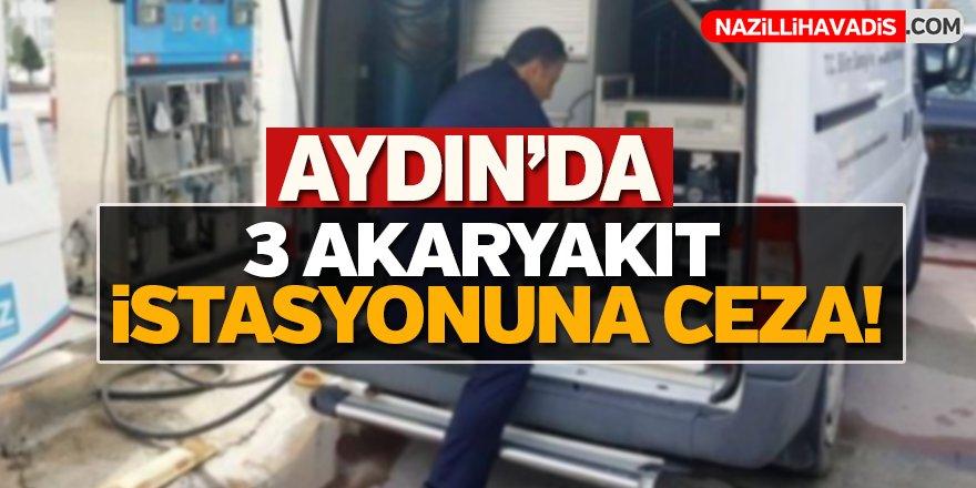 Aydın'da 3 akaryakıt istasyonuna ceza