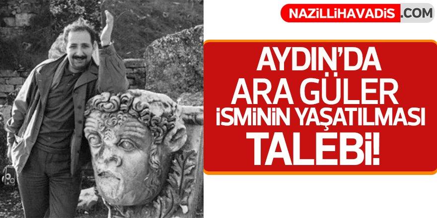 Aydın'da Ara Güler  İsminin Yaşatılması Talebi