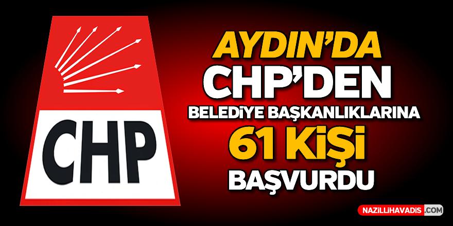 Aydın'da CHP'den belediye başkanlıklarına 61 kişi başvurdu