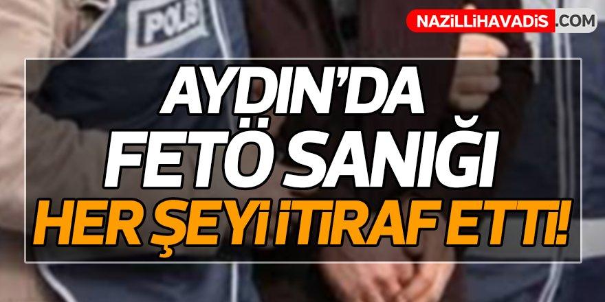 Aydın'da FETÖ sanığı her şeyi itiraf etti!
