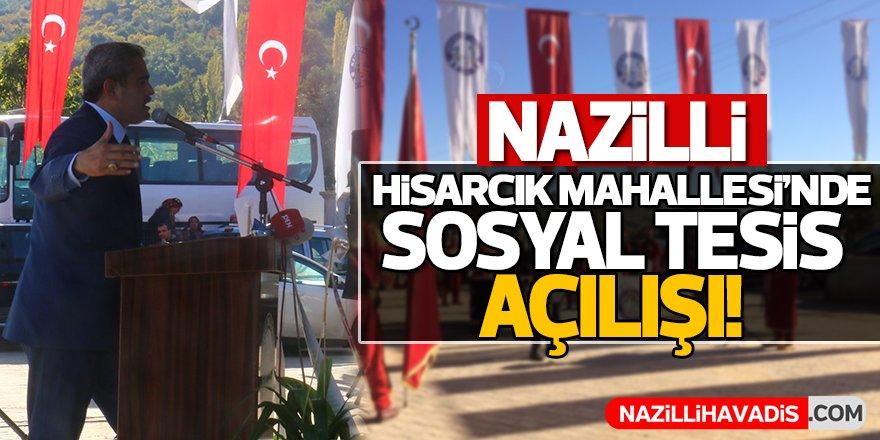 Nazilli Hisarcık Mahallesi'nde Sosyal Tesis Açılışı!