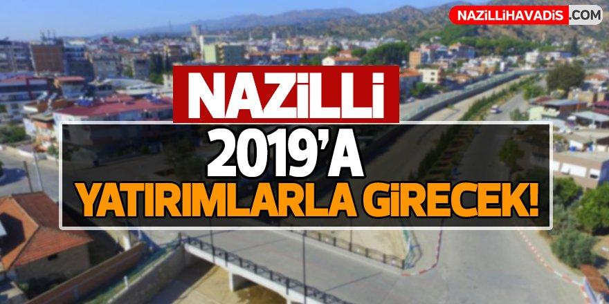 Nazilli 2019'a yatırımlarla girecek