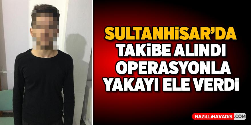 Sultanhisar'da yakalandı