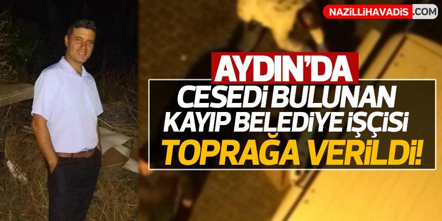Cesedi bulunan kayıp belediye işçisi toprağa verildi