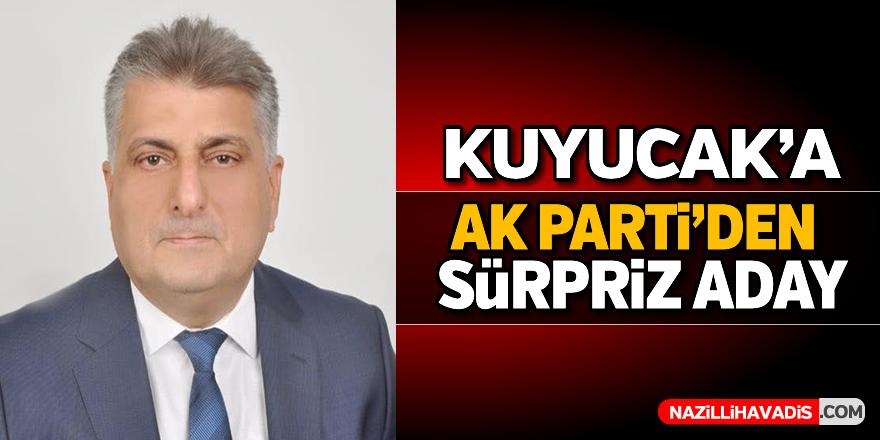 Kuyucak'a AK Parti'den sürpriz aday