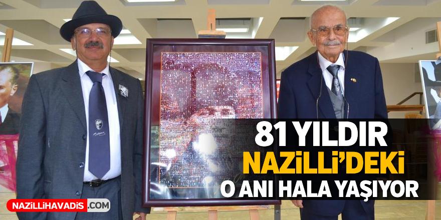 81 yıldır Nazilli'deki o anı hala yaşıyor